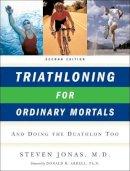 Jonas, Steven - Triathloning for Ordinary Mortals - 9780393328776 - V9780393328776