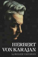 Vaughan, Roger - Herbert von Karajan - 9780393332957 - V9780393332957