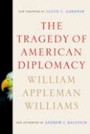 Williams, William Appleman - The Tragedy of American Diplomacy - 9780393334746 - V9780393334746