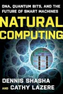 Lazere, Cathy; Shasha, Dennis E. - Natural Computing - 9780393336832 - V9780393336832
