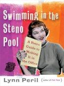 Peril, Lynn - Swimming in the Steno Pool - 9780393338546 - V9780393338546