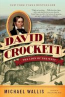 Wallis, Michael - David Crockett: The Lion of the West - 9780393342277 - V9780393342277
