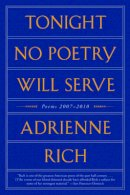 Rich, Adrienne - Tonight No Poetry Will Serve: Poems 2007-2010 - 9780393342789 - V9780393342789