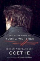 Goethe, Johann Wolfgang von - The Sufferings of Young Werther - 9780393343571 - V9780393343571