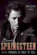 Dolan, Marc - Bruce Springsteen and the Promise of Rock 'n' Roll - 9780393345841 - V9780393345841