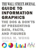 Wong, Dona M. - The Wall Street Journal Guide to Information Graphics - 9780393347289 - V9780393347289