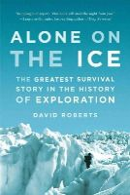 Roberts, David - Alone on the Ice - 9780393347784 - V9780393347784