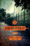 Guinn, Matthew - The Resurrectionist - 9780393348811 - V9780393348811