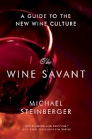 Steinberger, Michael - The Wine Savant. A Guide to the New Wine Culture.  - 9780393349771 - V9780393349771