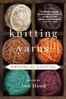 Hood, Ann - Knitting Yarns: Writers on Knitting - 9780393349870 - V9780393349870
