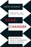 McAdams, David - Game-Changer: Game Theory and the Art of Transforming Strategic Situations - 9780393349894 - V9780393349894