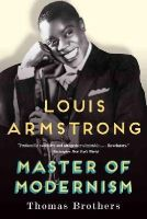 Brothers, Thomas - Louis Armstrong, Master of Modernism - 9780393350807 - V9780393350807