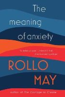 May, Rollo - The Meaning of Anxiety - 9780393350876 - V9780393350876