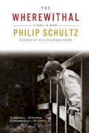 Schultz, Philip - The Wherewithal: A Novel in Verse - 9780393351446 - V9780393351446