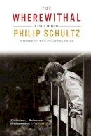 Schultz, Philip - The Wherewithal: A Novel in Verse - 9780393351446 - V9780393351446