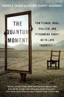 Crease, Robert P.; Goldhaber, Alfred Scharff - The Quantum Moment - 9780393351927 - V9780393351927