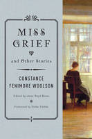 Woolson, Constance Fenimore - Miss Grief and Other Stories - 9780393352009 - V9780393352009