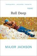 Jackson, Major - Roll Deep: Poems - 9780393353624 - V9780393353624