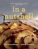 Tannenbaum, Cara, Tutunjian, Andrea - In a Nutshell: Cooking and Baking with Nuts and Seeds - 9780393353884 - V9780393353884