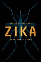 McNeil Jr., Donald G. - Zika: The Emerging Epidemic - 9780393353969 - V9780393353969