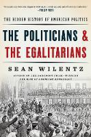 Wilentz, Sean - The Politicians and the Egalitarians: The Hidden History of American Politics - 9780393354133 - V9780393354133