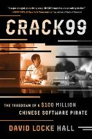 Hall, David Locke - CRACK99: The Takedown of a $100 Million Chinese Software Pirate - 9780393354331 - V9780393354331