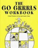 Daley, Janice, Lecroy Ph.D., Craig Winston - The Go Grrrls Workbook (Norton Professional Books) - 9780393703481 - V9780393703481