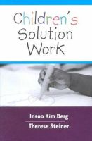 Berg, Insoo Kim; Steiner, Therese - Children's Solutions Work - 9780393703870 - V9780393703870