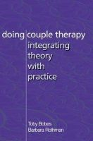 Bobes, Toby; Rothman, Barbara Katz; Bopes, Tobey - Doing Couple Therapy - 9780393703924 - V9780393703924