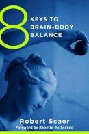 Scaer, Robert - 8 Keys to Brain-Body Balance - 9780393707472 - V9780393707472