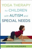 Goldberg, Louise - Yoga Therapy for Children with Autism and Special Needs - 9780393707854 - V9780393707854