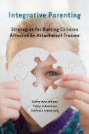 Wesselmann, Debra; Schweitzer, Cathy; Armstrong, Stefanie - Integrative Parenting - 9780393708172 - V9780393708172