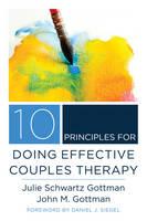 Gottman, Julie Schwartz; Gottman, John M., Ph.D. - 10 Principles for Doing Effective Couples Therapy - 9780393708356 - V9780393708356