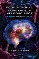 Presti, David E. - Foundational Concepts in Neuroscience - 9780393709605 - V9780393709605