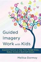 Dormoy, Mellisa - Guided Imagery Work with Kids - 9780393710700 - V9780393710700