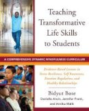 Bose, Bidyut, Ancin, Danielle, Frank, Jennifer, Malik, Annika - Teaching Transformative Life Skills to Students: A Comprehensive Dynamic Mindfulness Curriculum - 9780393711929 - V9780393711929