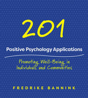 Bannink, Fredrike - 201 Positive Psychology Applications: Promoting Well-Being in Individuals and Communities - 9780393712209 - V9780393712209