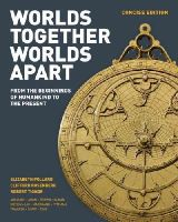 Pollard, Elizabeth, Rosenberg, Clifford, Tignor, Robert - Worlds Together, Worlds Apart: A History of the World: From the Beginnings of Humankind to the Present (Concise Edition)  (Vol. One-Volume) - 9780393918465 - V9780393918465