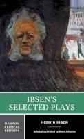 Ibsen, Henrik - Ibsen's Selected Plays - 9780393924046 - V9780393924046