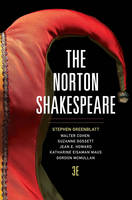 Greenblatt, Stephen, Cohen, Walter, Howard, Jean E., Maus, Katharine Eisam, Mcmullan, Gordon - The Norton Shakespeare (Third Edition)  (Vol. One-Volume) - 9780393934991 - V9780393934991