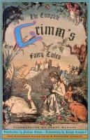 Grimm, Jacob; Grimm, Wilhelm - The Complete Grimm's Fairy Tales - 9780394709307 - V9780394709307