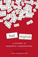 Shea, Ammon - Bad English: A History of Linguistic Aggravation - 9780399165580 - V9780399165580
