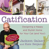 Galaxy, Jackson, Benjamin, Kate - Catification: Designing a Happy and Stylish Home for Your Cat (and You!) - 9780399166013 - V9780399166013