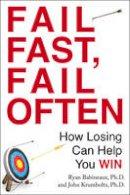 Babineaux, Ryan, Krumboltz, John - Fail Fast, Fail Often: How Losing Can Help You Win - 9780399166259 - V9780399166259