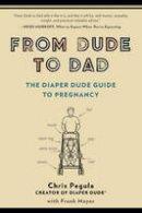 Meyer, Frank; Pegula, Chris - From Dude to Dad - 9780399166266 - V9780399166266