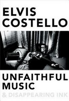 Costello, Elvis - Unfaithful Music & Disappearing Ink - 9780399167256 - 9780399167256