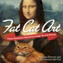 Petrova, Svetlana - Fat Cat Art: Famous Masterpieces Improved by a Ginger Cat with Attitude - 9780399174780 - V9780399174780