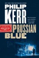Kerr, Philip - Prussian Blue (A Bernie Gunther Novel) - 9780399185205 - 9780399185205