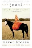 Jewel - Never Broken: Songs Are Only Half the Story - 9780399185724 - V9780399185724