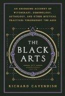 Cavendish, Richard - The Black Arts - 9780399500350 - V9780399500350